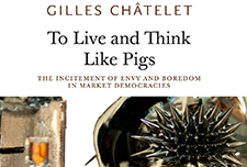 To Live and Think Like Pigs by Gilles Châtelet